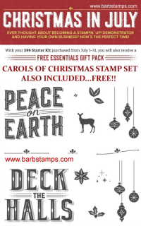 Join my team in July and receive a FREE Essentials Gift PackAND the brand new Carols of Christmas stamp set from the upcoming Holiday Catalog.www.barbstamps.com