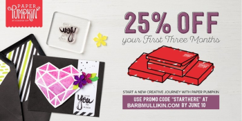 Save 25% on your Paper Pumpkin subscription if you are a new subscriber.  Go to www.barbmullikin.com to get started, use Prmom Code STARTHERE