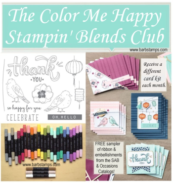 Join my Stampin' Blends Color Me Happy Club. club lasts for 4 months and at the end, you will have all 27 Stamin' Blends Markers, the Color Me Happy stamp set, all the supplies in the Color Me Happy Kit AND as a BONUS, I will include a sampler pack of ribbons and embellishments from the upcoming SAB and Occasions Catalogs in your final package. Details on my blog www.barbstamps.com  #stampinup #stampinblends #barbstamps
