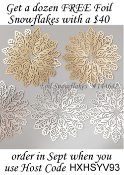 FREE Foil Snowflakes in September with a $40 order when you use my Host Code HXHSYV93 visit www.barbstamps.com for more information