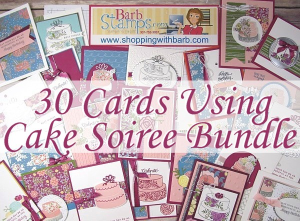 VIDEO on my blog fo 30 cards using the Cake Soiree Bundle www.barbstamps.com #stampinup #cakesoiree