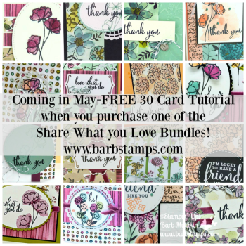When you order one of the Share What you Love Bundles from me in May, I will gift you with a tutorial to create 30 amazing projects with it. www.barbstamps.com #stampinup #sharewhatyoulove #barbstamps