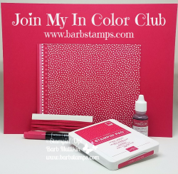 Join my In Color Club and you will have all the New In Color products by the end of October. Check it out on my blog www.barbstamps.com