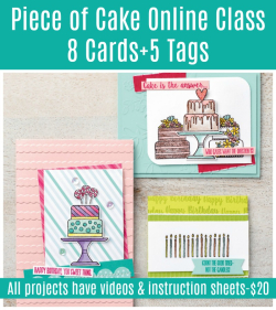 Piece of Cake Online Class 8 cards and 5 gift tags only $20 www.barbstamps.com
