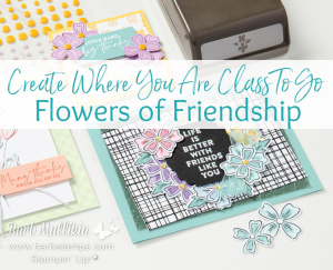Flowers of Friendship Class to go www.barbstamps.com