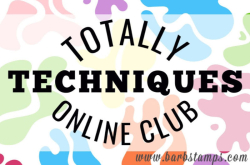 Join my totally Techniques Online Club, receive technique instruction and greeting cards in the mail each month, after 6 consecutive months, receive a $30 gift certificate www.barbstamps.com